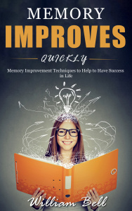 Memory Improves Quickly by William Bell