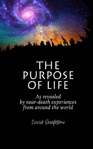 The Purpose of Life by David Sunfellow