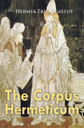 The Corpus Hermeticum (Sacred World), New Edition