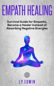 Empath Healing by J P Edwin