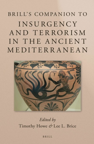 Brill s Companion to Insurgency and Terrorism in the Ancient Mediterranean