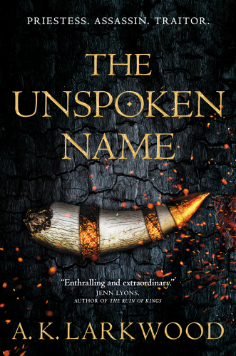 The Unspoken Name by A K Larkwood