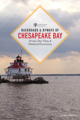 Backroads & Byways of Chesapeake Bay, 2nd Edition