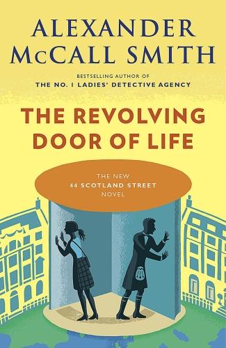 Alexander McCall Smith   [44 Scotland Street 10]   The Revolving Door of Life