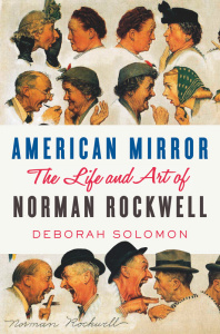 American Mirror - The Life and Art of Norman Rockwell