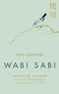 Wabi Sabi Japanese Wisdom for a Perfectly Imperfect Life