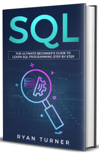 SQL The Ultimate Beginner's Guide to Learn SQL Programming Step by Step