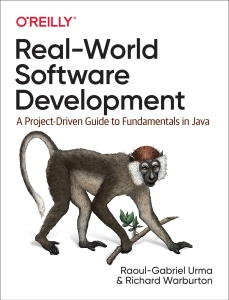 Real-World Software Development  A Project-Driven Guide to Fundamentals in Java - ...