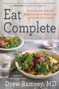 Eat Complete - The 21 Nutrients That Fuel Brainpower, Boost Weight Loss, and Trans...