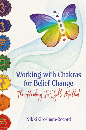 Working with Chakras for Belief Change - The Healing InSight Method