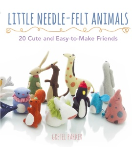 Little Needle Felt Animals   30 Cute and Easy to Make Friends