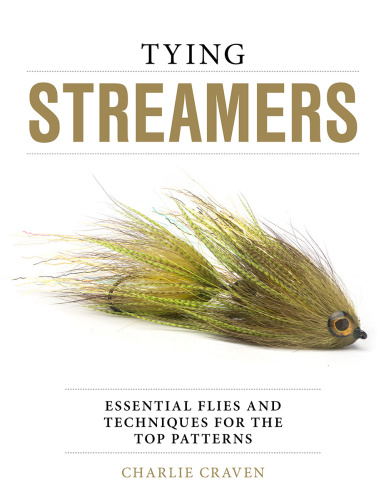 Tying Streamers Essential Flies and Techniques for the Top Patterns