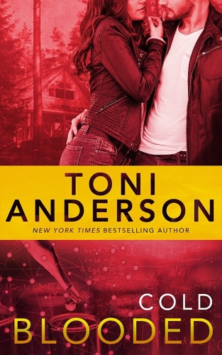 Toni Anderson   [Cold Justice 10]   Cold Blooded