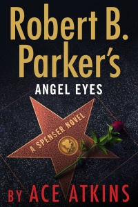Robert B  Parker's Angel Eyes by Ace Atkins