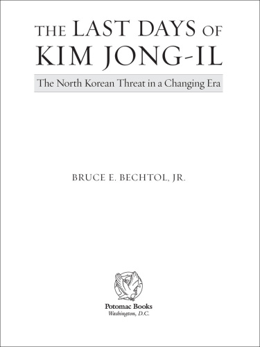 The Last Days Of Kim Jong-il - The North Korean Threat In A Changing Era