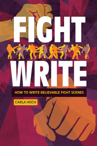 Fight Write How to Write Believable Fight Scenes