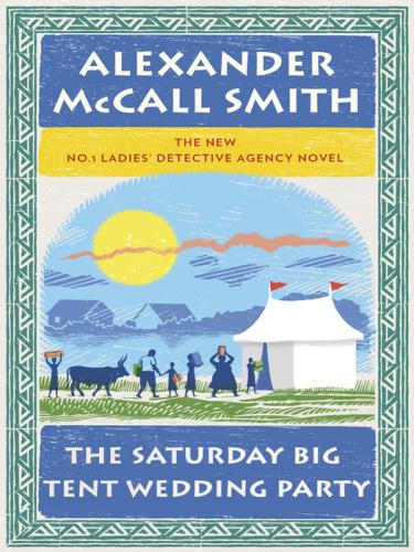 Alexander McCall Smith   [No  1 Ladies' Detective Agency 12]  The Saturday Big Ten...