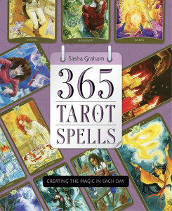 365 Tarot Spells   Creating the Magic in Each Day