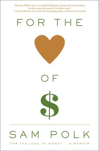 For the Love of Money - A Memoir