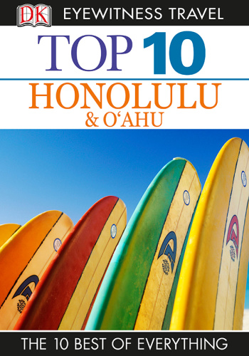 Top 10 Honolulu & O'ahu (DK Eyewitness Top 10 Travel Guide)