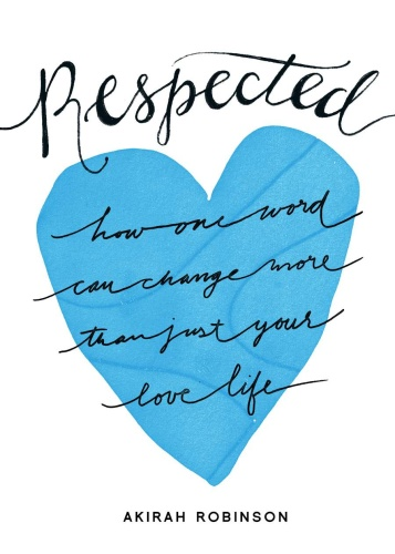 Respected   How One Word Can Change More Than Just Your Love Life