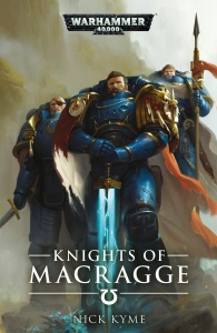 Knights of Macragge  Warhammer 40,000 by Nick Kyme