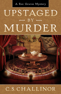 Upstaged by Murder - C S  Challinor