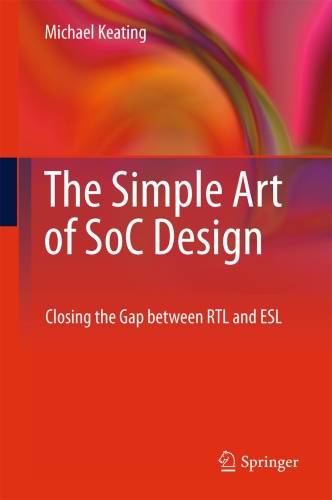 The Simple Art of SoC Design   Closing the Gap between RTL and ESL