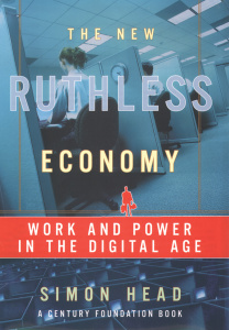 The New Ruthless Economy- Work and Power in the Digital Age