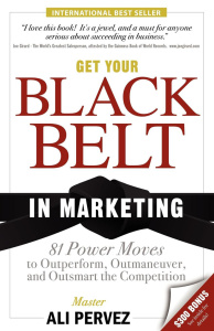 Get Your Black Belt in Marketing - 81 Power Moves to Outperform, Outmaneuver, and ...