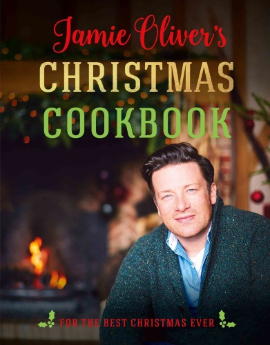 Jamie Oliver's Christmas Cookbook   For the Best Christmas Ever