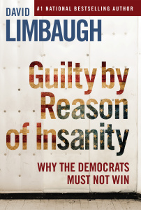 Guilty by Reason of Insanity by David Limbaugh