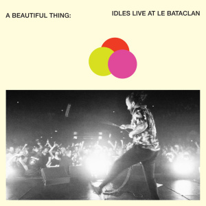 IDLES   A Beautiful Thing  IDLES Live at Le Bataclan (2019)
