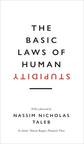 The Basic Laws of Human Stupidity The International Bestseller