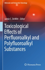 Toxicological Effects of Perfluoroalkyl and Polyfluoroalkyl Substances