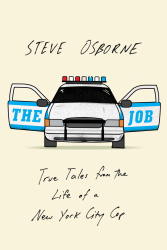 The Job - True Tales from the Life of a New York City Cop