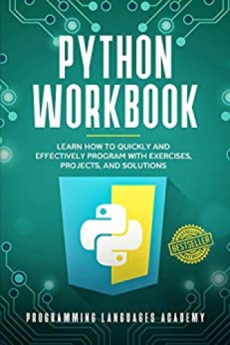 Python Workbook Learn How to Quickly and Effectively Program with Exercises, Pro