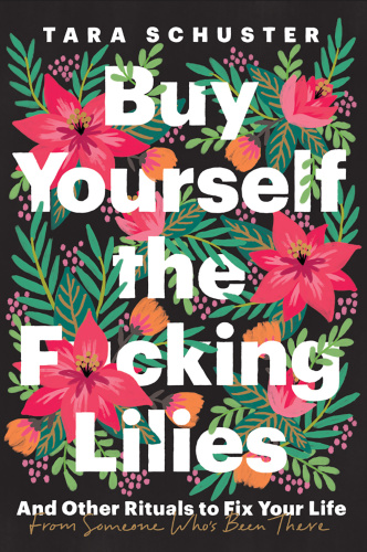 Buy Yourself the F cking Lilies  And Other Rituals to Fix Your Life, from Someone ...