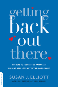 Getting Back Out There - Secrets to Successful Dating and Finding Real Love after ...