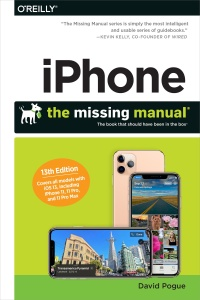 iPhone  The Missing Manual  The Book That Should Have Been in the Box, 13th Edition
