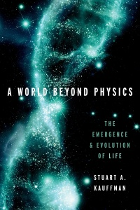 A World Beyond Physics by Stuart A Kauffman