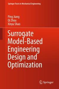 Surrogate Model-Based Engineering Design and Optimization