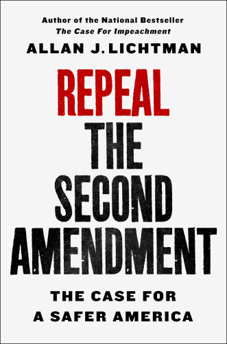 Repeal the Second Amendment- The Case for a Safer America