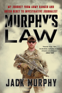 Murphy's Law My Journey from Army Ranger and Green Beret to Investigative Journalist