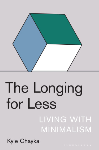 The Longing for Less  Living with Minimalism by Kyle Chayka