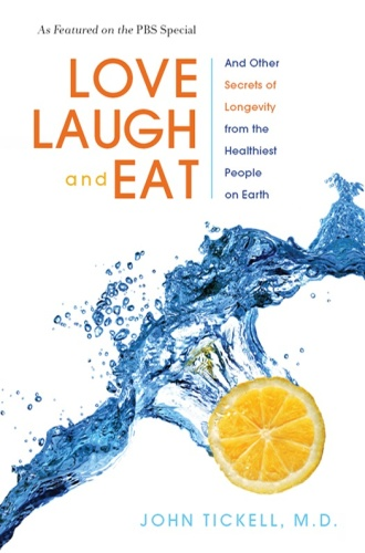 Love, Laugh, and Eat And Other Secrets of Longevity from the Healthiest People on ...