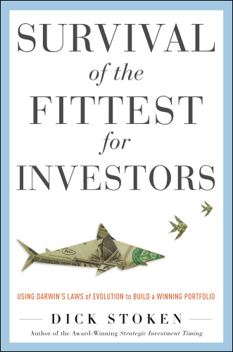 Survival of the Fittest for Investors   Using Darwin's Laws of Evolution to Build ...