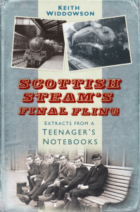 Scottish Steam's Final Fling Extracts from a Teenager's Notebooks