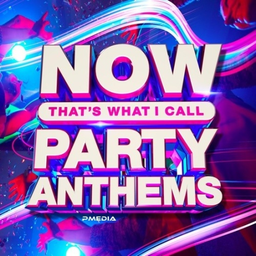 VA   NOW That's What I Call Party Anthems (2020)