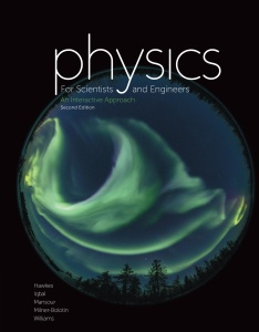 Physics for Scientists and Engineers - An Interactive Approach, 2nd Edition
